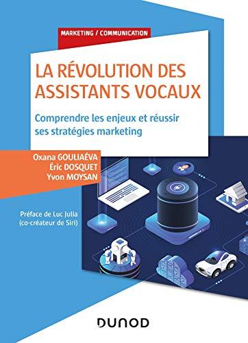 Livre | La révolution des assistants vocaux | Oxana Gouliaéva, Eric Dosquet et Yvon Moysan